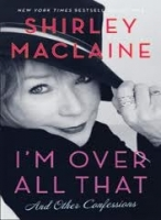 I´M OVER ALL THAT AND OTHER CONFESSIONS - MACLAINE, S.