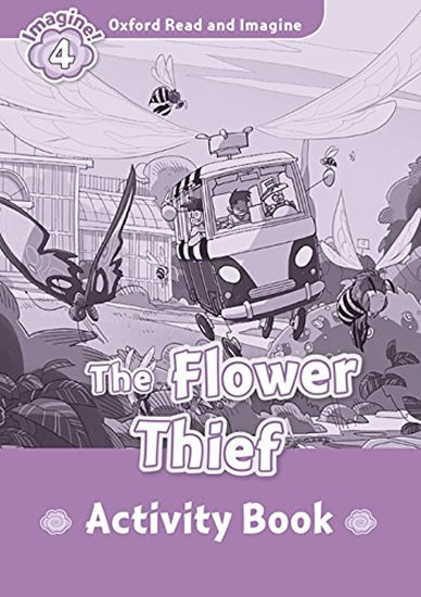 Oxford Read and Imagine Level 4 The Flower Thief Activity Book