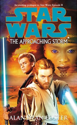 STAR WARS - APPROACHING STORM - FOSTER, A. D.