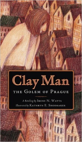 Clay Man - Irene N. Watts, Kathryn E. Shoemaker