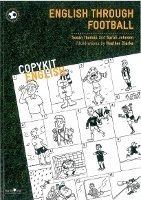 COPYKIT ENGLISH: English Through Football - JOHNSON, S., THO...