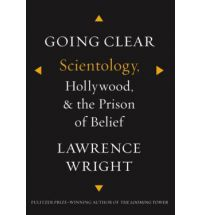 Going Clear: Scientology, Hollywood, and the Prison of Belief - Lawrence Wright