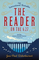 The Reader on the 6.27 - Didierlaurent, J.