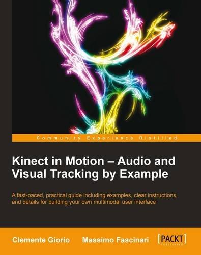 Kinect in Motion – Audio and Visual Tracking by Example - Clemente Giorio, Massimo Fascinari