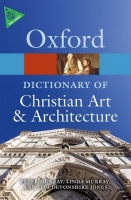 Oxford Dictionary of Christian Art & Architecture Second Edi...