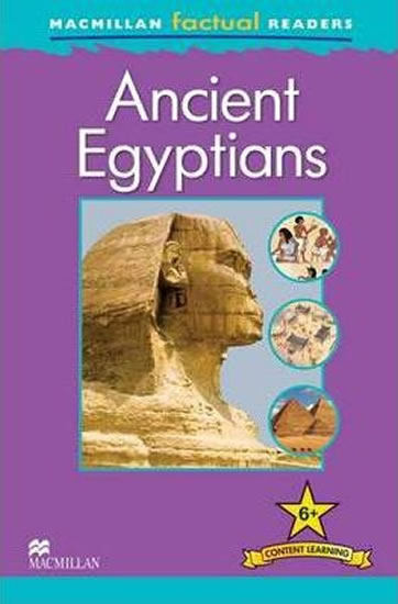 Macmillan Factual Readers 6+ Ancient Egyptians - Philip Steele