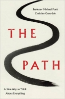 The Path: A New Way to Think About Everything - Puett, M.