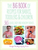 Big Book of Recipes for Babies, Toddlers and Children - Ward...