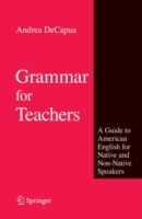 Grammar for Teachers A Guide to American English for Native ...