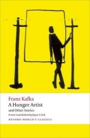 A HUNGER ARTIST AND OTHER STORIES (Oxford World´s Classics New Edition) - KAFKA, F.