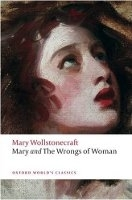 MARY AND THE WRONGS OF WOMAN (Oxford World´s Classics New Edition) - WOLLSTONECRAFT, M.