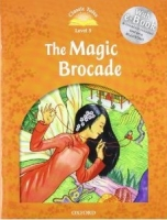 CLASSIC TALES Second Edition LEVEL 5 THE MAGIC BROCADE + AUDIO CD PACK - ARENGO, S.