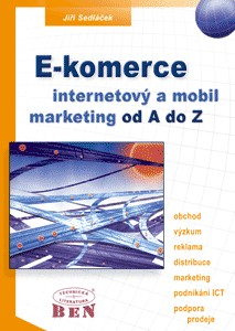E-komerce internetový a mobil marketing - Od A do Z - Jiří S...