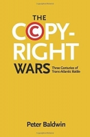 The Copyright Wars - Baldwin, P.