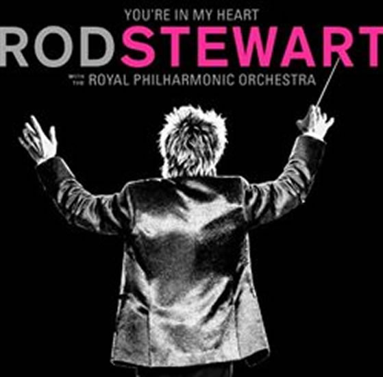 You´re In My Heart: Rod Steward With The Royal Philharmonic Orchestra - CD - Rod Steward