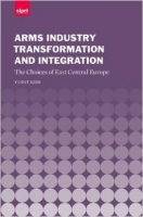 Arms Industry Transformation & Integration: The choices of E...