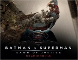 Batman Vs Superman: Dawn Of Justice: The Art of the Film - A...