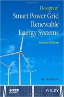 Design of Smart Power Grid Renewable Energy Systems, 2nd Ed. - Keyhani, A.