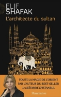 L´architecture du sultan - Shafak, E.