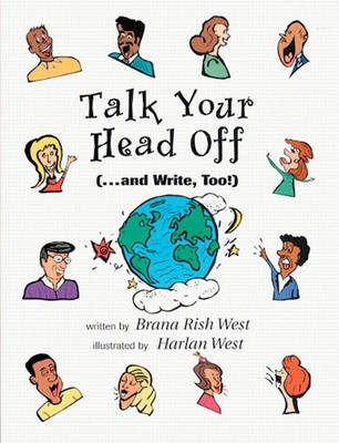 Talk Your Head Off...and Write Too - Brana Rish West