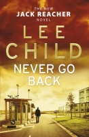 NEVER GO BACK - akce HB - Lee Child