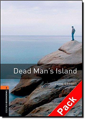 OXFORD BOOKWORMS LIBRARY New Edition 2 DEAD MAN´S ISLAND AUD...