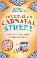 The House on Carnaval Street: From Kabul to a Home by the Me...