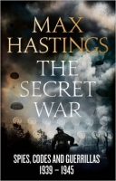 The Secret War: Spies, Codes and Guerrillas 1939-1945 - Hast...