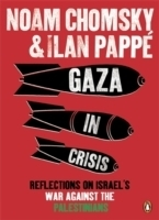 Chomsky, Gaza in Crisis: Reflections on Israel's War Against...
