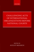Challenging Acts of International Organizations Before Natio...