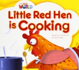 OUR WORLD Level 1 READER: LITTLE RED HEN IS COOKING - AREGO,...