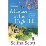 A HOUSE IN THE HIGH HILLS - SCOTT, S.