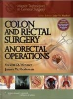 Colon and Rectal Surgery: Anorectal Operations - Fleshman, J...