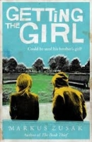Getting the Girl - Zusak, M.