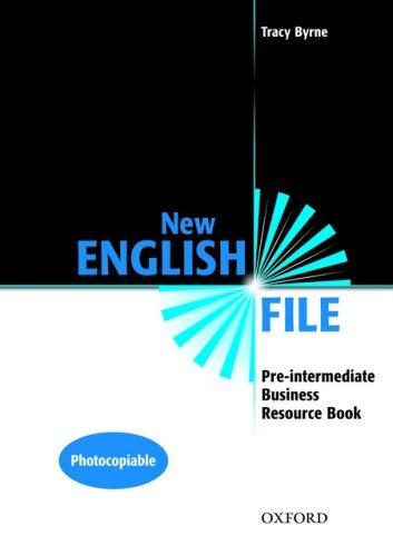NEW ENGLISH FILE PRE-INTERMEDIATE BUSINESS RESOURCE BOOK - K...