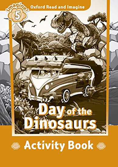 Oxford Read and Imagine Level 5 Day of the Dinosaurs Activity Book - Paul Shipton