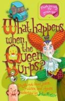 WHAT HAPPENS WHEN THE QUEEN BURPS? - FOSTER, J.