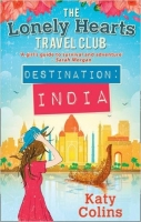 Destination India (The Lonely Hearts Travel Club, Book 2) - ...