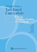 A Practical Guide to a Task-Based Curriculum Planning, Grammar Teaching and Assessment