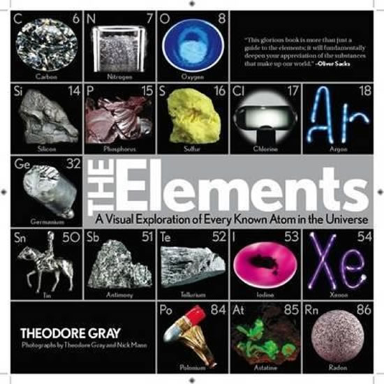 The Elements : A Visual Exploration of Every Known Atom in the Universe - Nick Mann