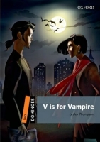 DOMINOES Second Edition Level 2 - V IS FOR VAMPIRE + MultiRO...
