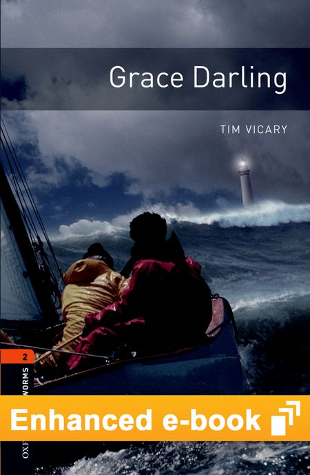 Oxford Bookworms Library New Edition 2 Grace Darling OLB eBook + Audio - Tim Vicary
