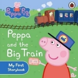 PEPPA PIG: PEPPA AND THE BIG TRAIN MY FIRST STORYBOOK bb