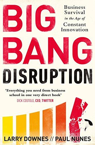 Big Bang Disruption: Business Survival In The Age Of Constan...