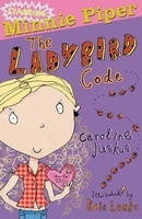 Minnie Piper: The Ladybird Code - Juskus, C.