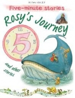 Rosy's Journey and Other Stories (5 Minute Children's Storie...