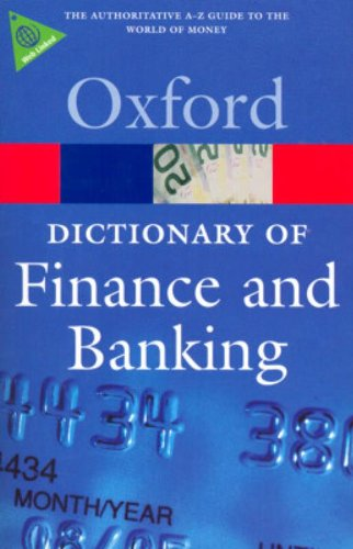 OXFORD DICTIONARY OF FINANCE AND BANKING 4th Edition (Oxford...