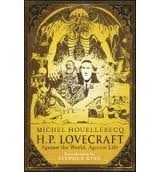 H. P. LOVECRAFT: AGAINST THE WORLD, AGAINST LIFE - HOUELLEBE...