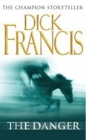 Danger - Dick Francis