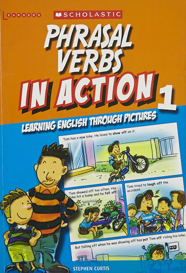 Phrasal Verbs in Action 1: Learning English through pictures - Learners